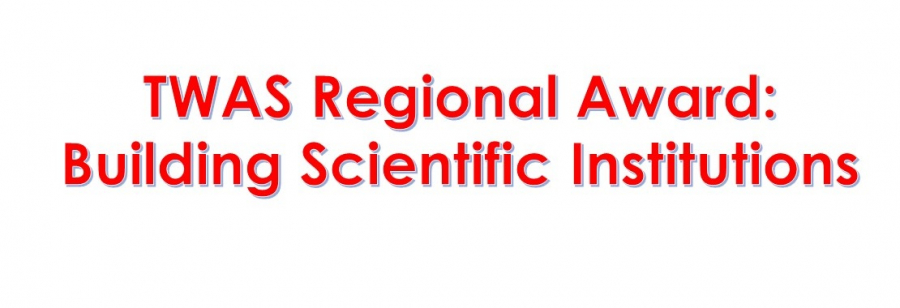 TWAS Regional Award 2020: Building Scientific Institutions_15 July 2020